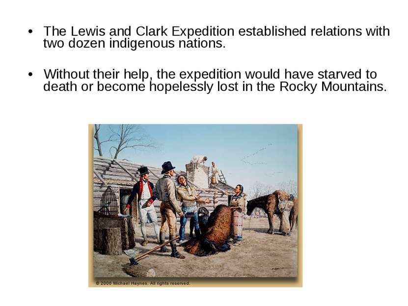 The Lewis and Clark Expedition established relations with two dozen indigenou...