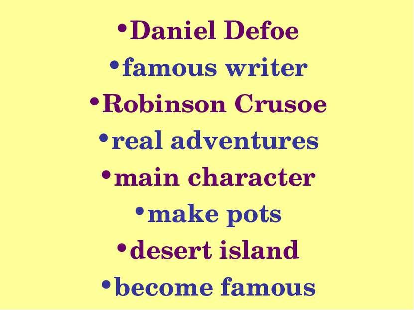 Daniel Defoe famous writer Robinson Crusoe real adventures main character mak...