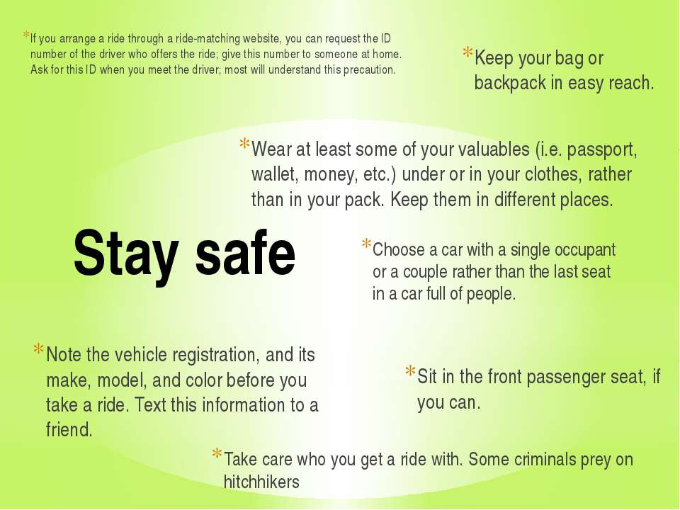 Stay safe If you arrange a ride through a ride-matching website, you can requ...