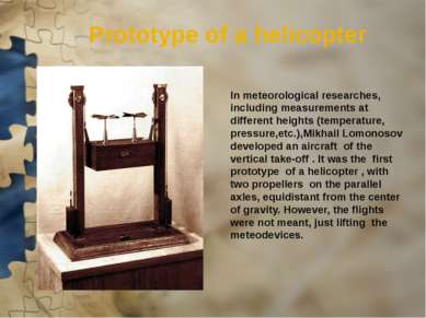 Prototype of a helicopter In meteorological researches, including measurement...