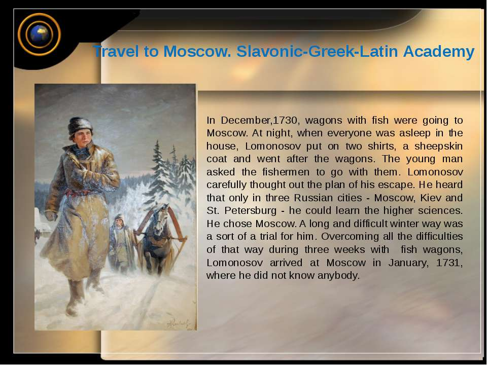 Travel to Moscow. Slavonic-Greek-Latin Academy In December,1730, wagons with ...