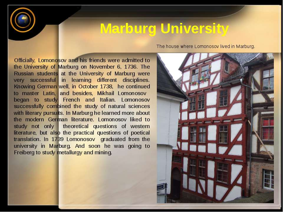 Marburg University Officially, Lomonosov and his friends were admitted to the...