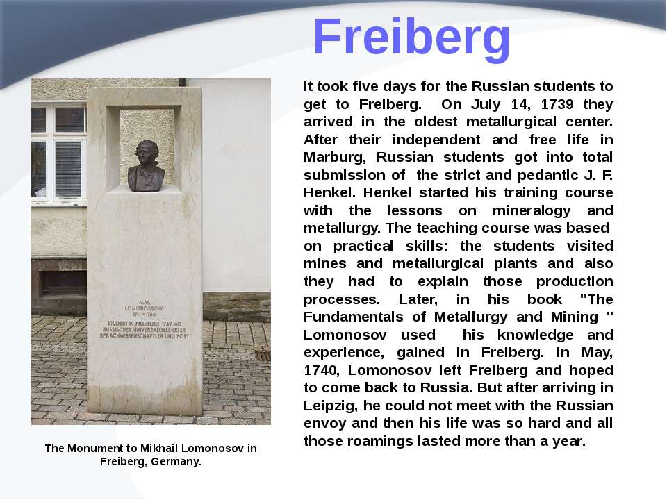 Freiberg It took five days for the Russian students to get to Freiberg. On Ju...