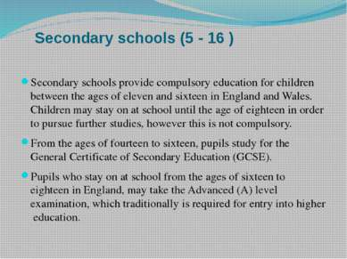 Secondary schools (5 - 16 ) Secondary schools provide compulsory education fo...