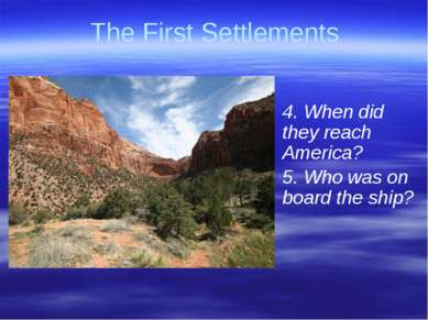 Gorina E.N. Liceum No2 The First Settlements 4. When did they reach America? ...