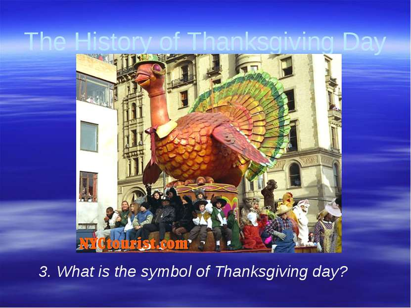 Gorina E.N. Liceum No2 The History of Thanksgiving Day 3. What is the symbol ...