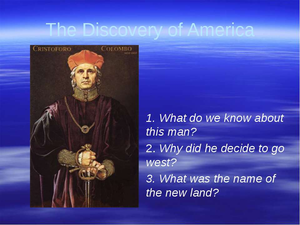 Gorina E.N. Liceum No2 The Discovery of America 1. What do we know about this...