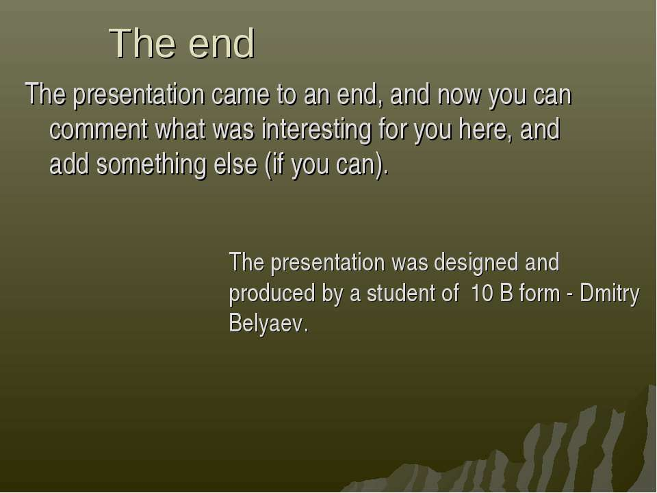 The end The presentation came to an end, and now you can comment what was int...