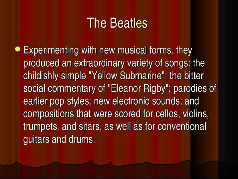 The Beatles Experimenting with new musical forms, they produced an extraordin...
