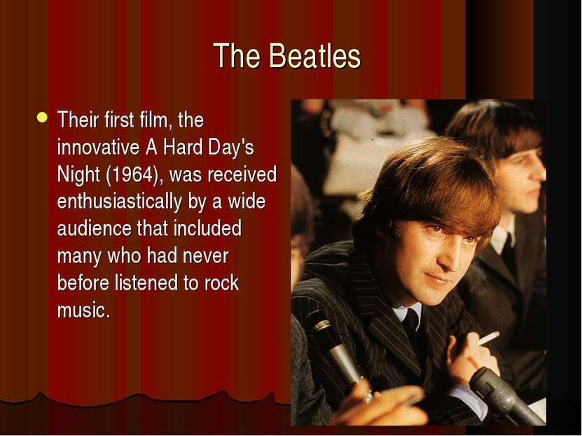 The Beatles Their first film, the innovative A Hard Day's Night (1964), was r...