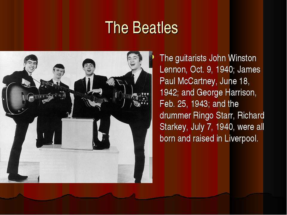 The Beatles The guitarists John Winston Lennon, Oct. 9, 1940; James Paul McCa...