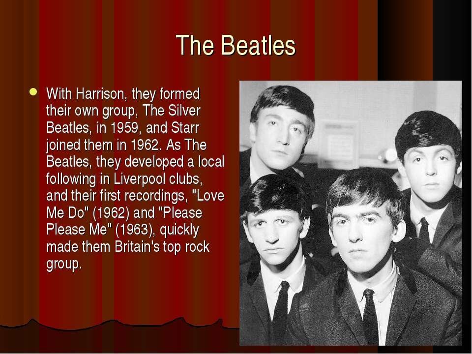 The Beatles With Harrison, they formed their own group, The Silver Beatles, i...