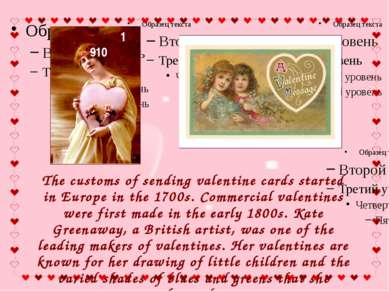 The customs of sending valentine cards started in Europe in the 1700s. Commer...