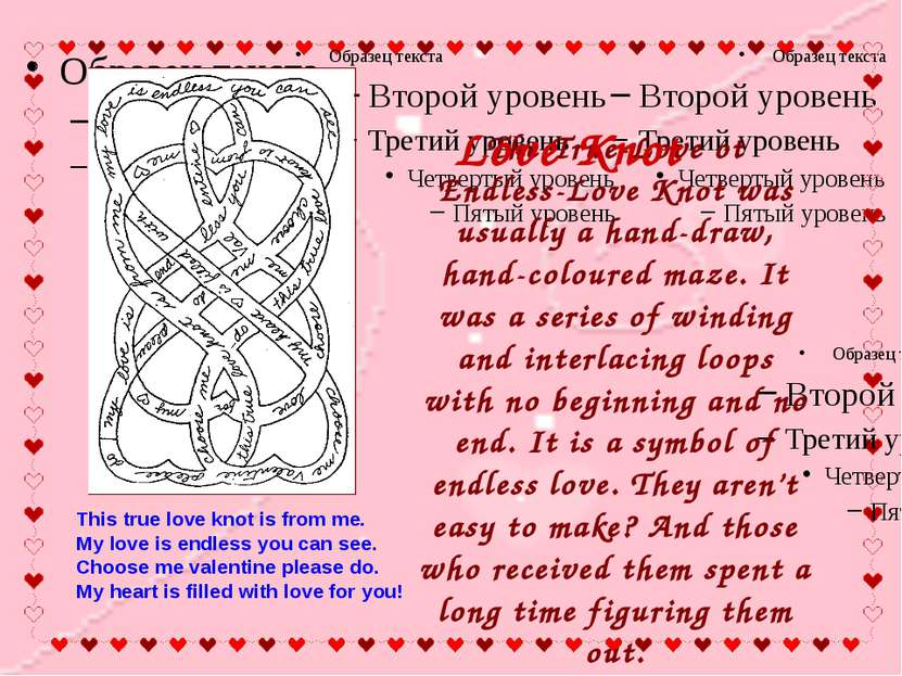 The True-Love ot Endless-Love Knot was usually a hand-draw, hand-coloured maz...