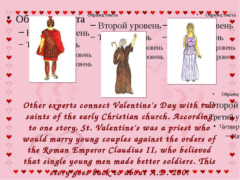 Other experts connect Valentine's Day with two saints of the early Christian ...