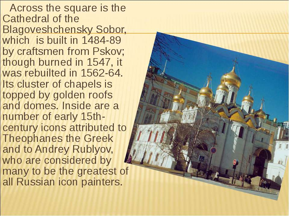 Across the square is the Cathedral of the Blagoveshchensky Sobor, which is bu...