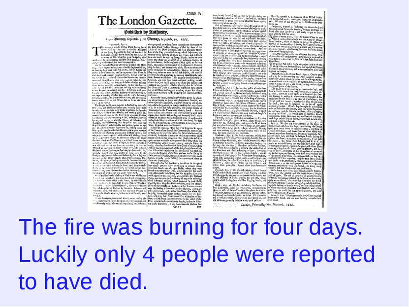 The fire was burning for four days. Luckily only 4 people were reported to ha...