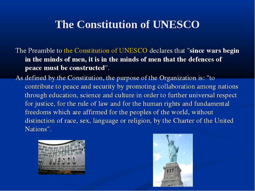 The Constitution of UNESCO The Preamble to the Constitution of UNESCO declare...