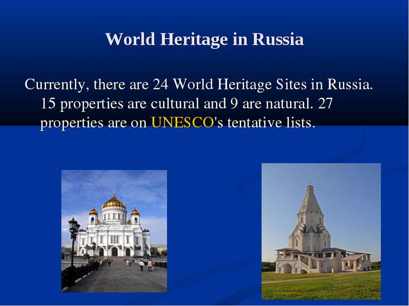 World Heritage in Russia Currently, there are 24 World Heritage Sites in Russ...