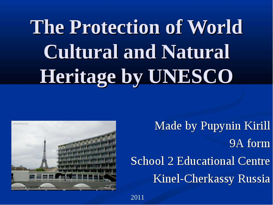 The Protection of World Cultural and Natural Heritage by UNESCO Made by Pupyn...