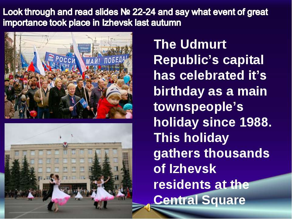 The Udmurt Republic's capital has celebrated it's birthday as a main townspeo...