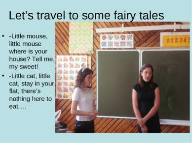 Let's travel to some fairy tales -Little mouse, little mouse where is your ho...