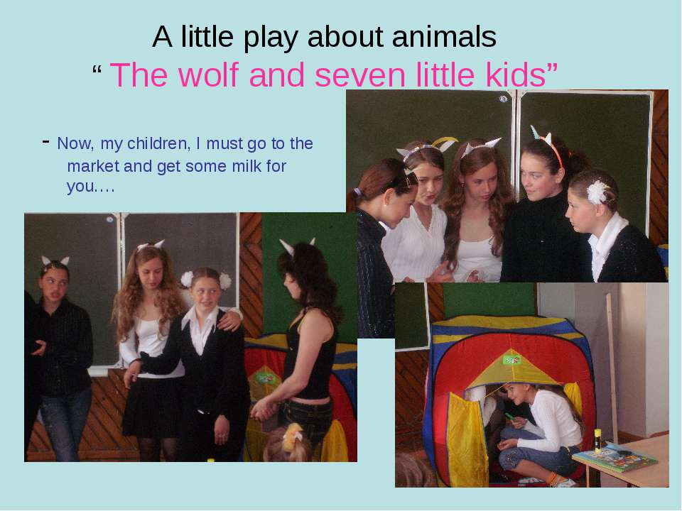 "A little play about animals "" The wolf and seven little kids"" - Now, my child..."
