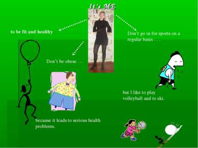 to be fit and healthy Don't be obese … because it leads to serious health pro...