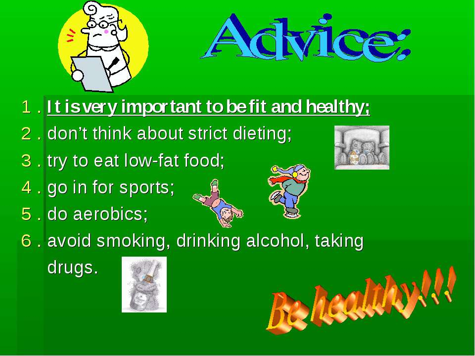 1 . It is very important to be fit and healthy; 2 . don't think about strict ...