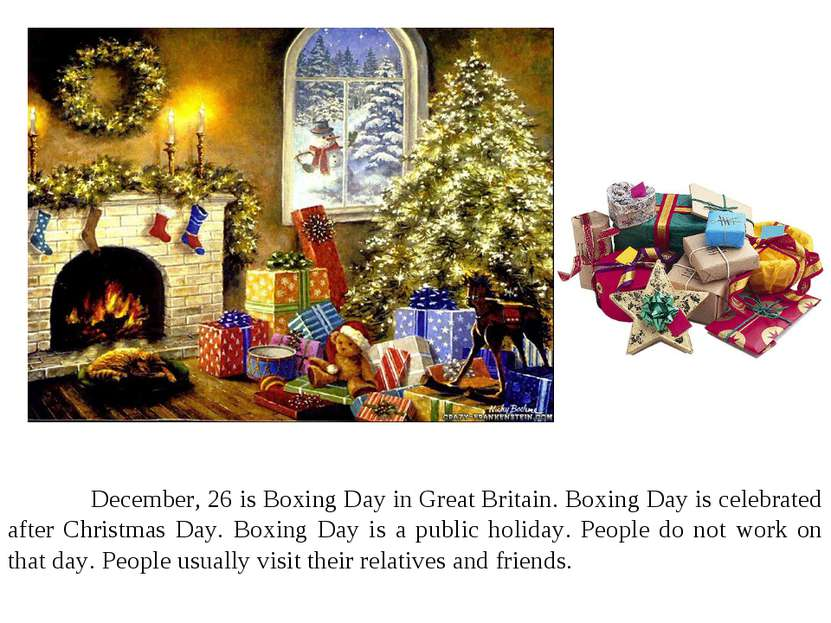 December, 26 is Boxing Day in Great Britain. Boxing Day is celebrated after C...