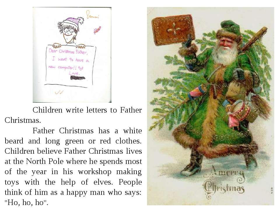 Children write letters to Father Christmas. Father Christmas has a white bear...