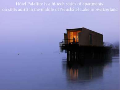 Hôtel Palafitte is a hi-tech series of apartments on stilts adrift in the mid...