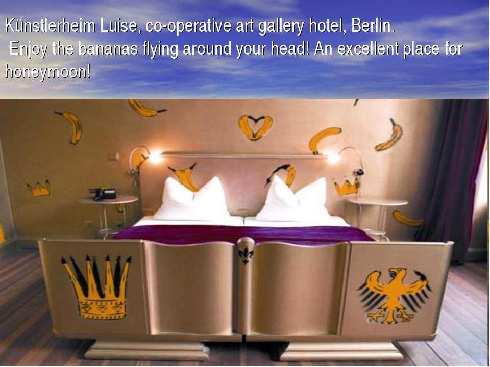Künstlerheim Luise, co-operative art gallery hotel, Berlin. Enjoy the bananas...