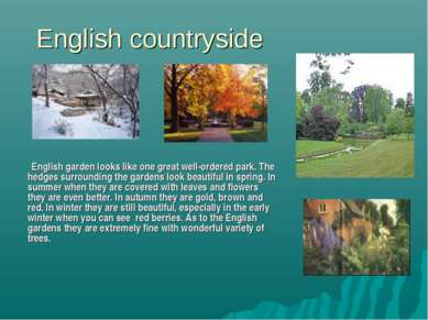 English countryside English garden looks like one great well-ordered park. Th...