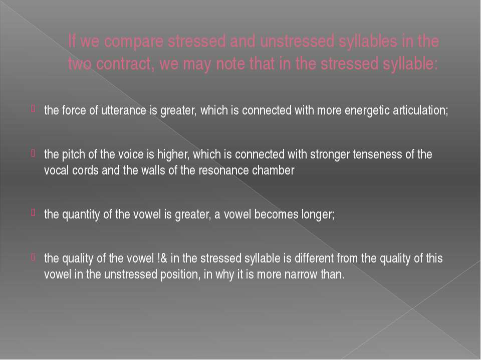 If we compare stressed and unstressed syllables in the two contract, we may n...