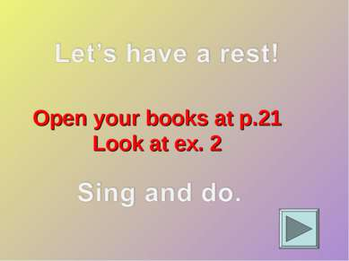 Open your books at p.21 Look at ex. 2