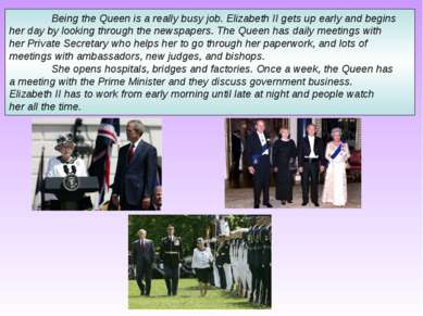 Being the Queen is a really busy job. Elizabeth II gets up early and begins h...