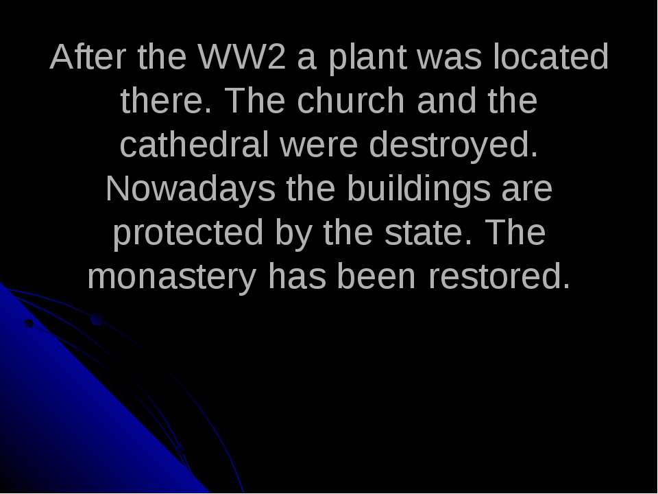 After the WW2 a plant was located there. The church and the cathedral were de...