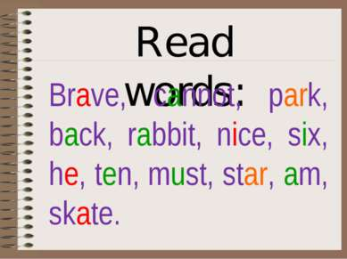 Read words: Brave, cannot, park, back, rabbit, nice, six, he, ten, must, star...