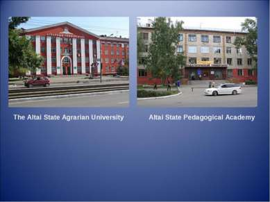 The Altai State Agrarian University Altai State Pedagogical Academy