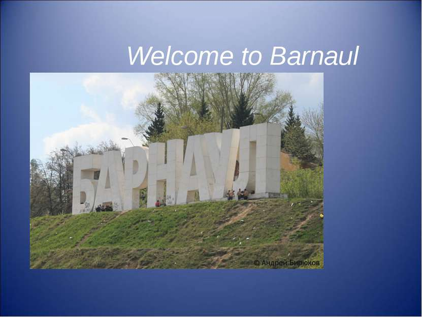 Welcome to Barnaul