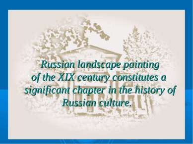 Russian landscape painting of the XIX century constitutes a significant chapt...
