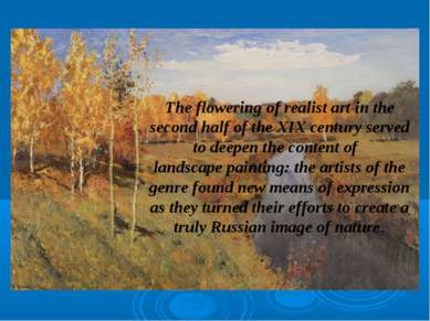The flowering of realist art in the second half of the XIX century served to ...