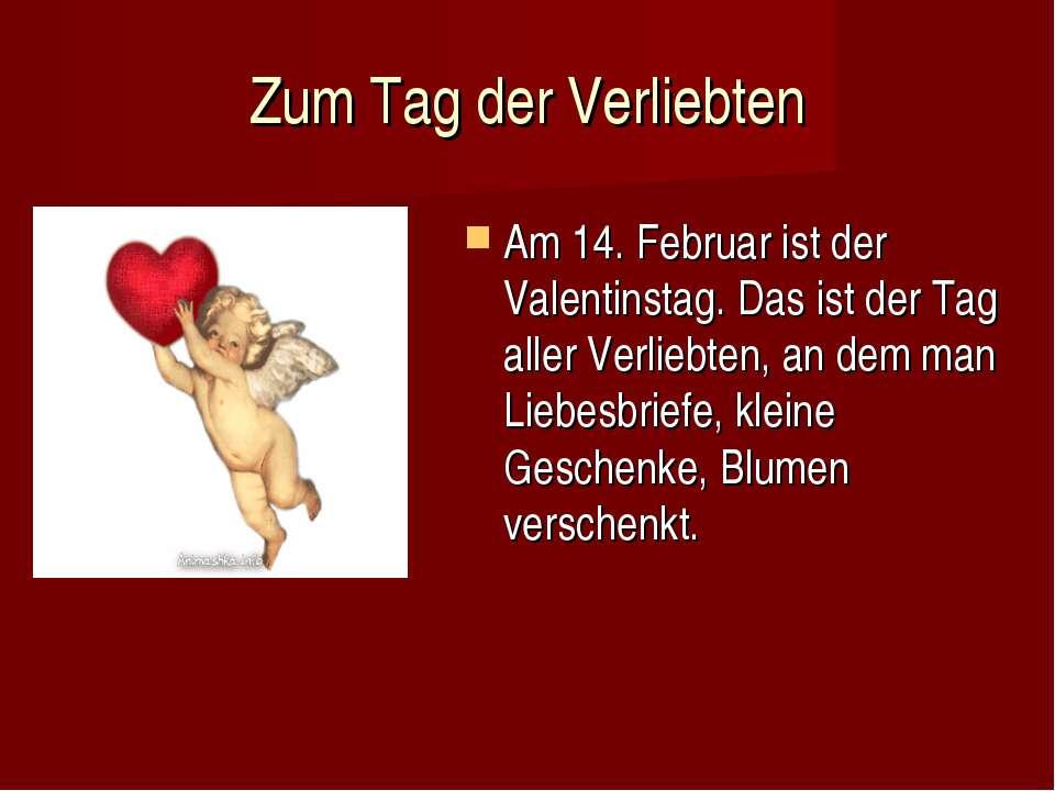 Zum Tag der Verliebten Am 14. Februar ist der Valentinstag. Das ist der Tag a...