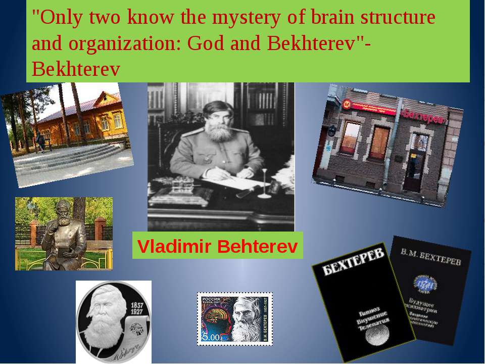 "Vladimir Behterev ""Only two know the mystery of brain structure and organizat..."