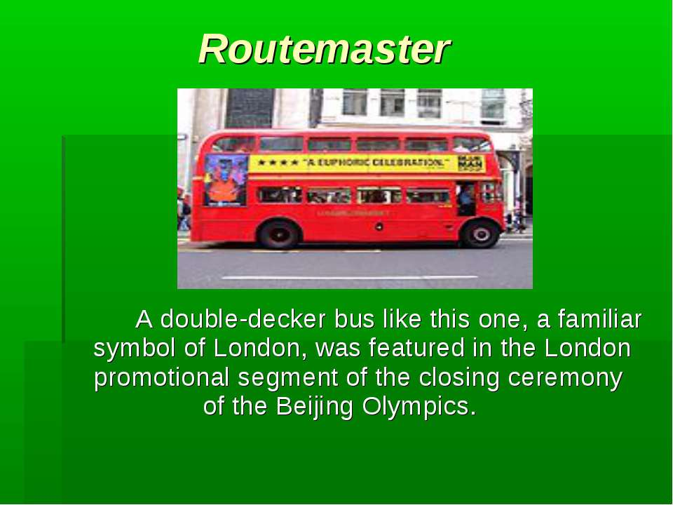 Routemaster A double-decker bus like this one, a familiar symbol of London, w...