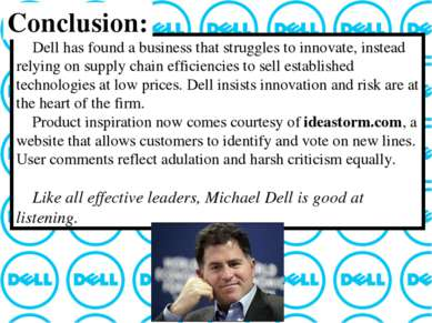 Dell has found a business that struggles to innovate, instead relying on supp...