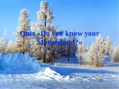 Quiz «Do you know your Motherland?»