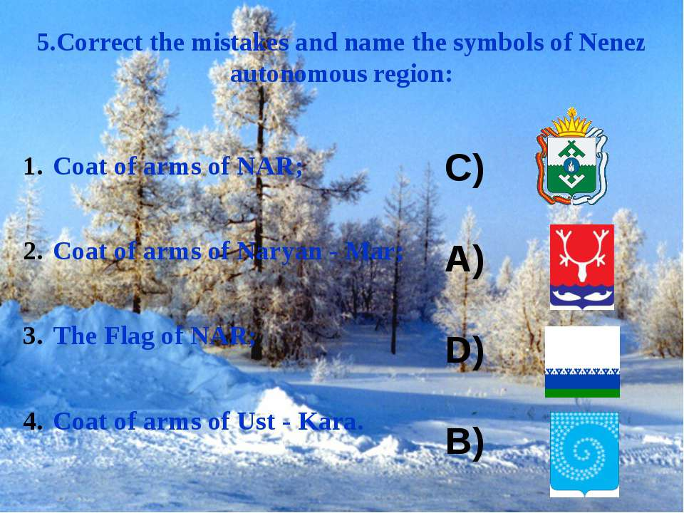 5.Correct the mistakes and name the symbols of Nenez autonomous region: Coat ...