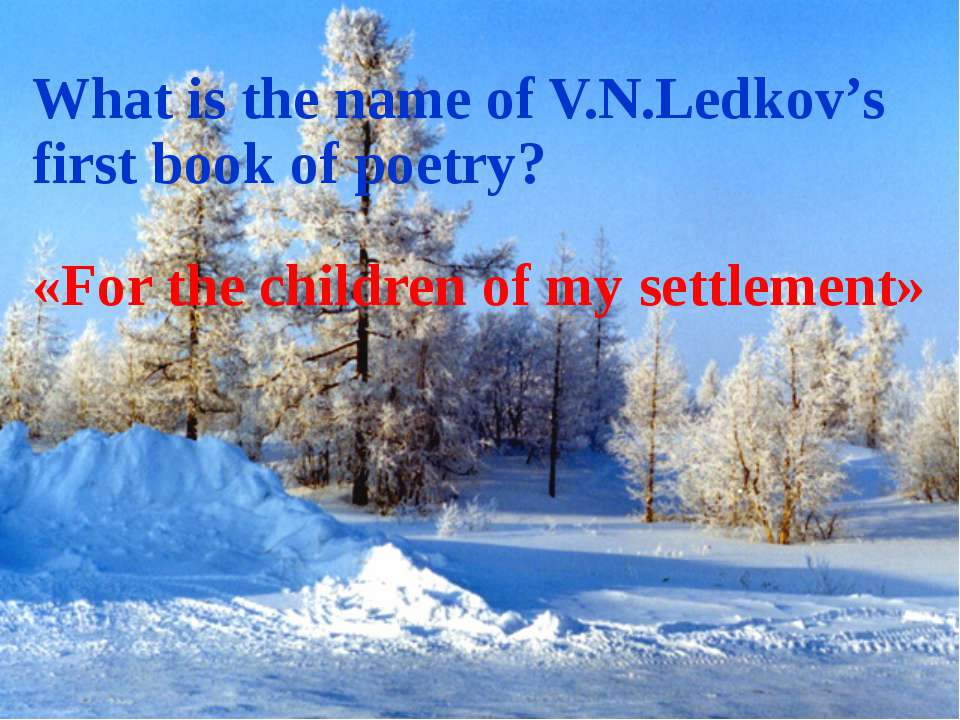 What is the name of V.N.Ledkov's first book of poetry? «For the children of m...